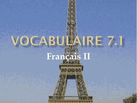 Français II  Is something wrong? 2  What's wrong? 3.