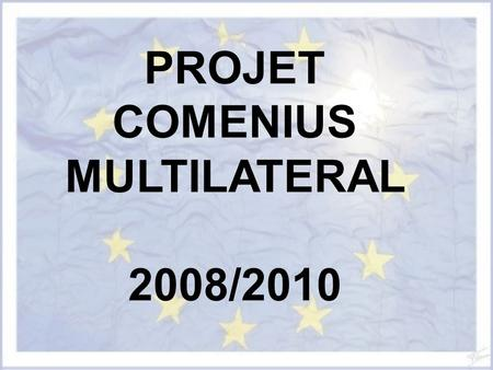 PROJET COMENIUS MULTILATERAL 2008/2010. BULGARIE HONGRIE FRANCE PORTUGALPORTUGAL.