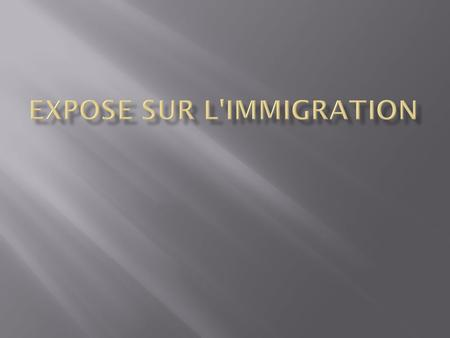 expose sur l'immigration