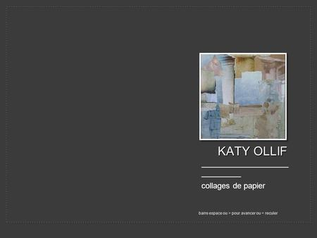 KATY OLLIF ———————————————— collages de papier
