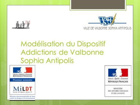 Modélisation du Dispositif Addictions de Valbonne Sophia Antipolis.