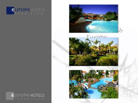 Bienvenue à L'hôtel Park Club Europe ★★★ All Inclusive Resort P A R K C L U B.