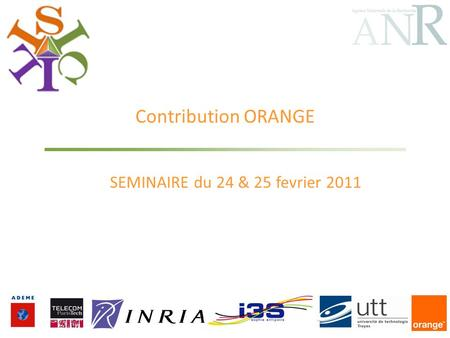 Contribution ORANGE SEMINAIRE du 24 & 25 fevrier 2011.
