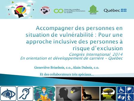 1. Introduction 2. Présentation des collaborateurs n Hugues Villeneuve, c.o. - IRDPQ n Émilie Bégin, c.o. - IUSMM n Marie Ducharme, c.o. - UQAM n Lynda.
