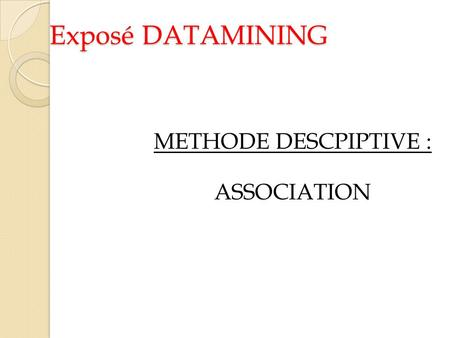 METHODE DESCPIPTIVE : ASSOCIATION