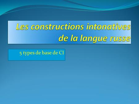 Les constructions intonatives de la langue russe