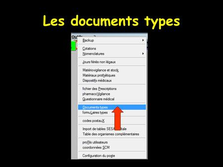 Les documents types. La gestion des documents types  Permet de définir des documents comportant des variables qui permettront de réaliser à la demande.