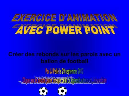 EXERCICE D'ANIMATION AVEC POWER POINT