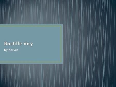 Bastille day By Karven.