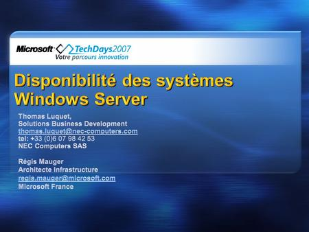 Disponibilité des systèmes Windows Server. Windows Server 2003 Source: Gartner Survey Gartner Mission Critical Enterprise OS Share What percentage of.