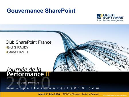 © 2010 Quest Software, Inc. tous droits reserves. Gouvernance SharePoint Club SharePoint France  Erol GIRAUDY  Benoit HAMET.