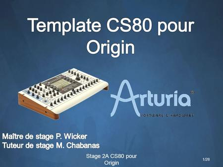 Stage 2A CS80 pour Origin 1/28. 1) Presentation of the internship 2) The Multi-Oscillator 3) Connection-GUI's API Conclusion Stage 2A CS80 pour Origin.