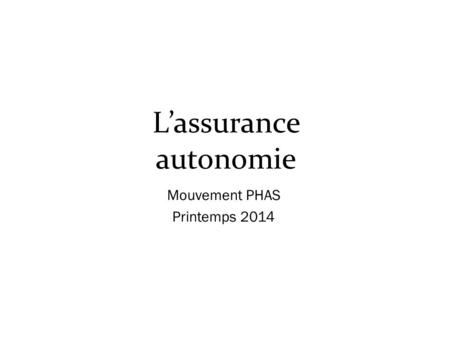 L'assurance autonomie Mouvement PHAS Printemps 2014.