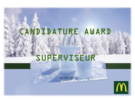 CANDIDATURE AWARD SUPERVISEUR.