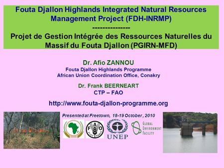 Fouta Djallon Highlands Integrated Natural Resources Management Project (FDH-INRMP) --------------- Projet de Gestion Intégrée des Ressources Naturelles.