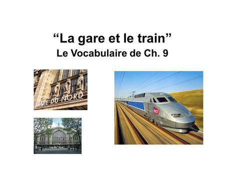 """La gare et le train"" Le Vocabulaire de Ch. 9."