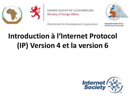 Introduction à l'Internet Protocol (IP) Version 4 et la version 6 1.