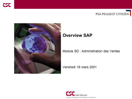 1 Overview SAP Module SD : Administration des Ventes Vendredi 16 mars 2001.