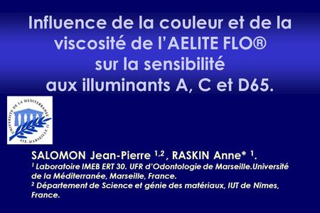 aux illuminants A, C et D65. SALOMON Jean-Pierre 1,2 , RASKIN Anne* 1.