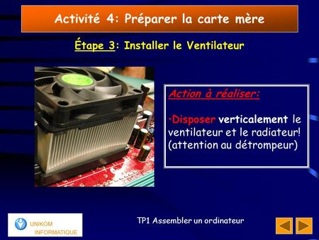 Étape 3: Installer le Ventilateur