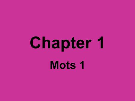Chapter 1 Mots 1 brun brune amusant amusante.