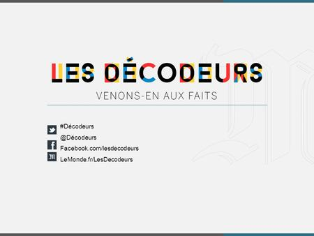 #LeMonde2014 #Décodeurs #Discussion Facebook.com/lesdecodeurs LeMonde.fr/LesDecodeurs.