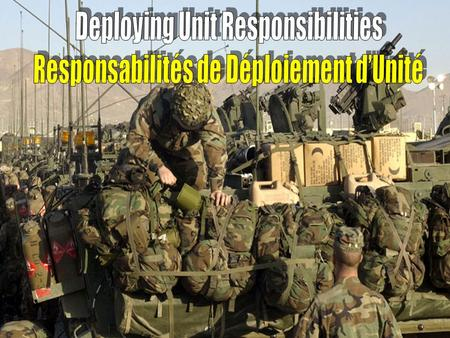 1. 2 Objective  Know the roles and responsibilities for helping units deploy Comprendre les rôles et les responsabilités d'aider unité à déployer.
