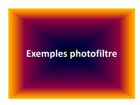 Exemples photofiltre.