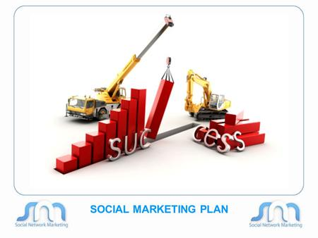 SOCIAL MARKETING PLAN. OPPORTUNITE ET PLAN MARKETING.