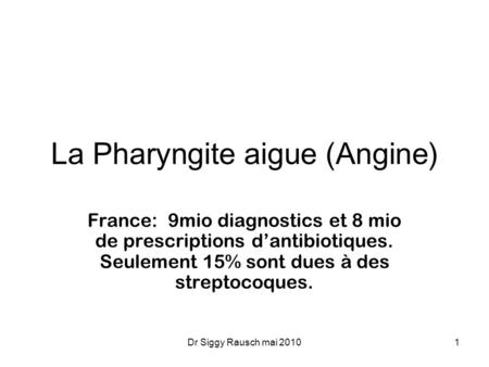 La Pharyngite aigue (Angine)