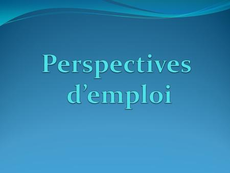 Perspectives d'emploi