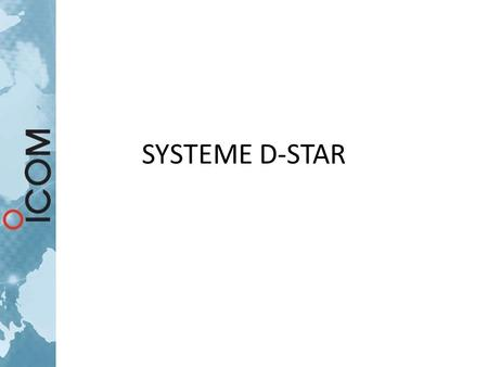 SYSTEME D-STAR. DSTAR DIGITAL SMART TECHNOLOGIES for AMATEUR RADIO.