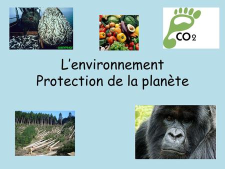 L'environnement Protection de la planète. Checklist Shade each box red, yellow or green to identify areas for revision rouge jaune vert.