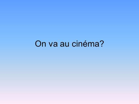 On va au cinéma?. Mardi treize decembre Objectives: to talk about types of movies.