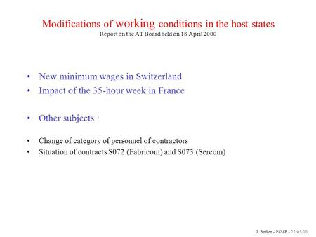 Modifications of working conditions in the host states Report on the AT Board held on 18 April 2000 New minimum wages in Switzerland Impact of the 35-hour.