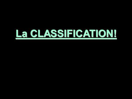 La CLASSIFICATION!. Two Sad Jokes Q: Why can't the elephants ever get really clean? A: They can't take off their trunks. Why can't you drink apple juice.