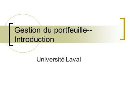Gestion du portfeuille-- Introduction Université Laval.