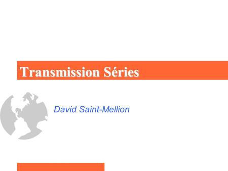 Transmission Séries David Saint-Mellion.