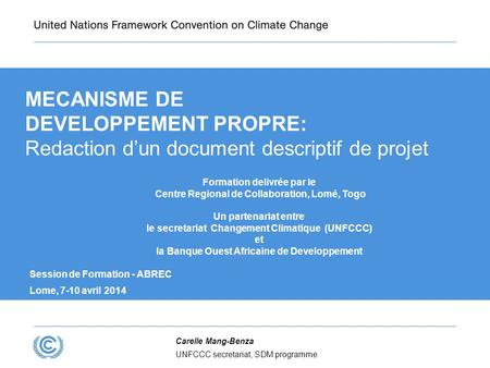 MECANISME DE DEVELOPPEMENT PROPRE: Redaction d'un document descriptif de projet Formation delivrée par le Centre Regional de Collaboration, Lomé, Togo.