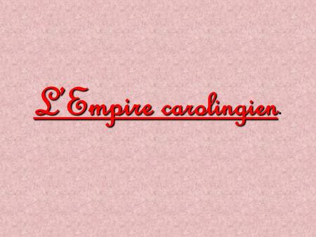 L'Empire carolingien..