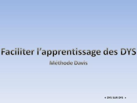 Faciliter l'apprentissage des DYS