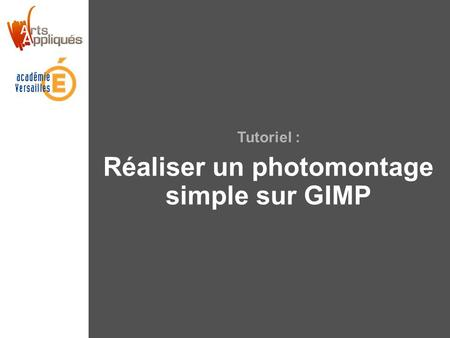 Tutoriel : Réaliser un photomontage simple sur GIMP.