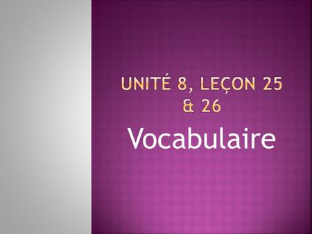 Vocabulaire.  1. je vais déjeuner  I will have lunch or I am going to have lunch.  2. à la maison  At home  3. à la contine (de l'école  At the.