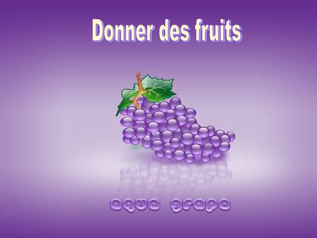 Donner des fruits.