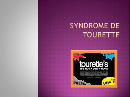 Syndrome de Tourette.