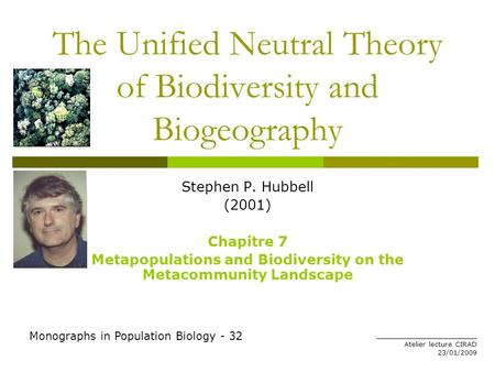 The Unified Neutral Theory of Biodiversity and Biogeography