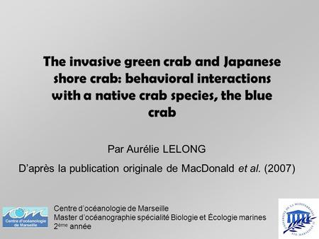 The invasive green crab and Japanese shore crab: behavioral interactions with a native crab species, the blue crab Par Aurélie LELONG D'après la publication.