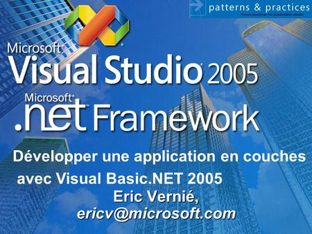 Eric Vernié, Développer une application en couches avec Visual Basic.NET 2005.