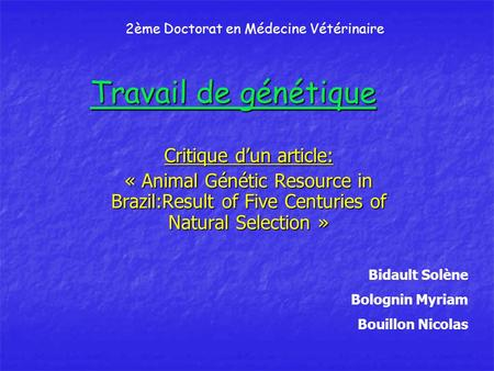 Travail de génétique Critique d'un article: « Animal Génétic Resource in Brazil:Result of Five Centuries of Natural Selection » Bidault Solène Bolognin.