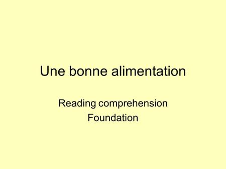 Une bonne alimentation Reading comprehension Foundation.